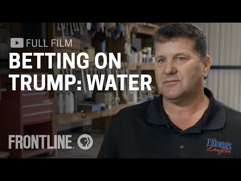 Betting on Trump: Water | FRONTLINE