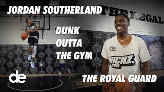 Jordan Southerland and the Royal Guard DUNK OUTTA THE GYM!! | Dunk Elite
