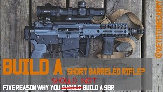 Five Reasons Why You Should NOT Build a SBR