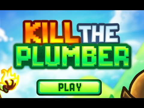 Kill the Plumber Walkthrough