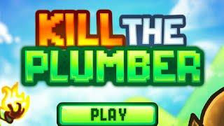 Kill the Plumber Walkthrough