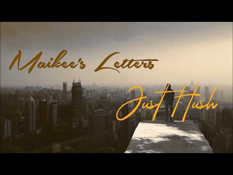 Just Hush - Maikee&39;s Letters