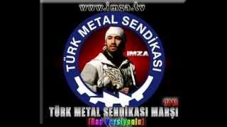 Türk Metal Sendikası Marşı (İmza Versiyonlu) | 2013