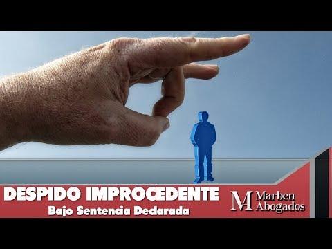 Despido Improcedente Bajo Sentencia Declarada - INFORMACIÓN DE VALOR