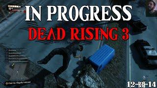 In Progress: Dead Rising 3 (Xbox One) 12-3-14