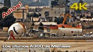 Los ultimos A300 de Manises
