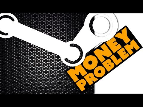 Steam Has a Money Problem - Game News