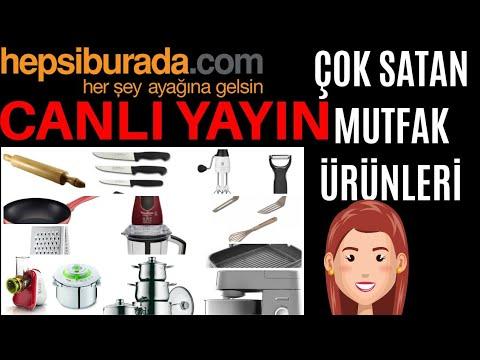CANLI YAYIN | HEPSİBURADA.COM ÇOK SATAN MUTFAK ÜRÜNLERİ