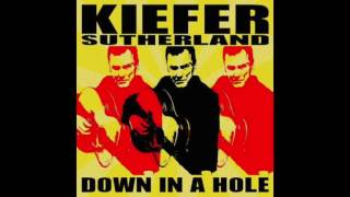 Kiefer Sutherland | Down In A Hole | Gonna Die |