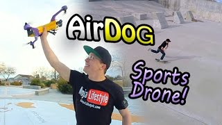 Skateboarding With An AirDog Drone!!!