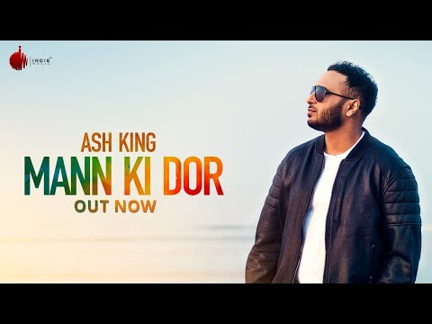 Mann Ki Dor Official Lyrical Video -Ash King | Indie Music Label | Sony Music India