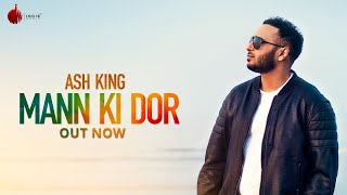 Mann Ki Dor Official Lyrical Video -  Ash King | Indie Music Label