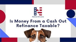 Cash Out Refinance Tax Implications - Is Money From a Cash Out Refinance Taxable?💰