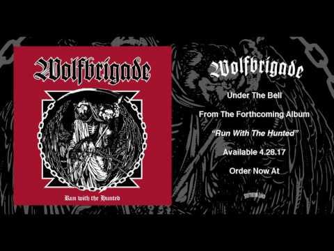 Wolf Brigade - Under The Bell