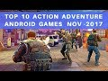 TOP 10 ACTION ADVENTURE ANDROID GAMES  NOVEMBER 2017