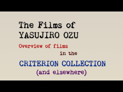 The Films Of Yasujiro Ozu (1 Of 3): Overview Of Films In The Criterion Collection (and Elsewhere)