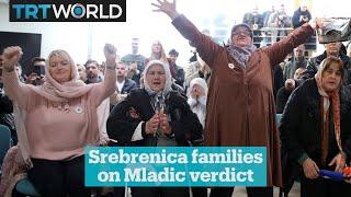 Srebrenica genocide survivors react to Mladic verdict