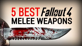 Fallout 4 Top 5 Best Melee Weapons