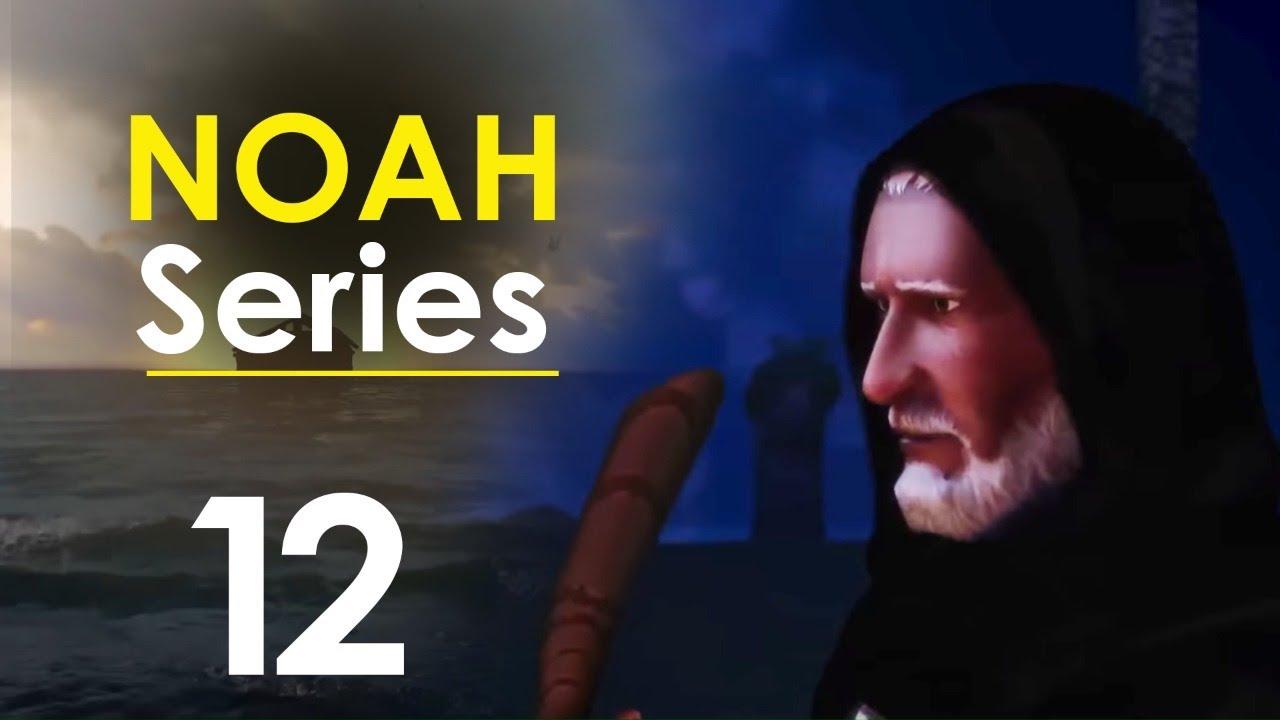Noah Series | Episode 12 | Ramadan 2020