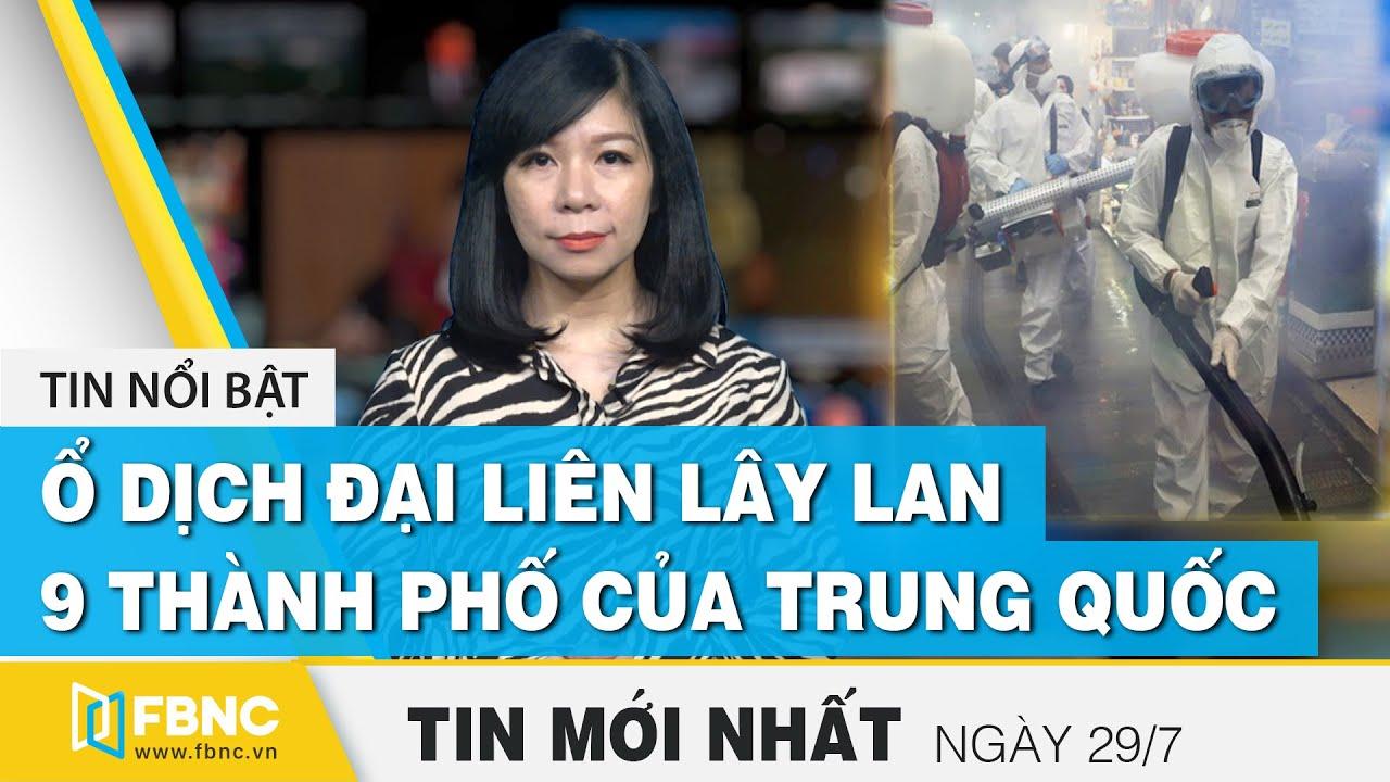 Tin tức | Bản tin trưa 29/7: Ổ dịch Covid-19 Đại Liên lây lan cho 9 thành phố ở Trung Quốc | FBNC