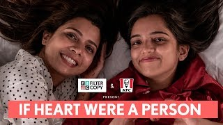 FilterCopy | If Heart Were A Person | Ft. Ahsaas Channa and Shreya Gupto