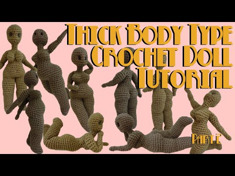 Thick Body-Type Crochet Doll Tutorial   Part 2   Doll Body Types