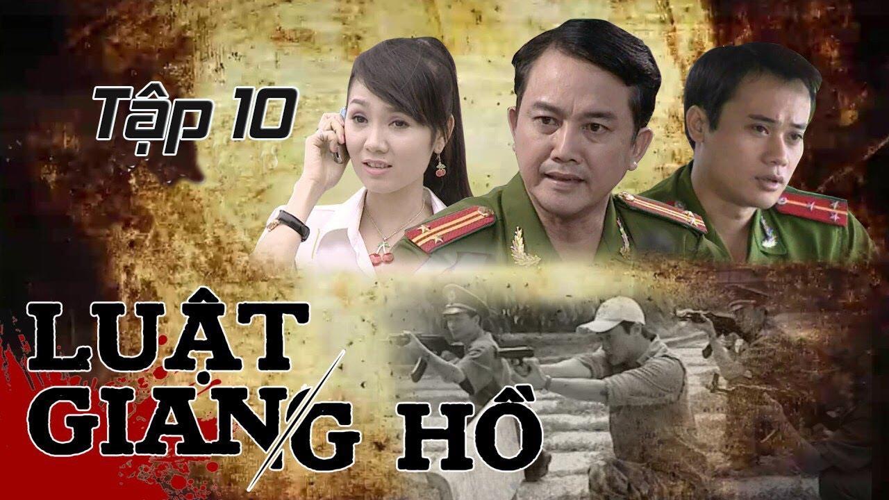 Phim Hình Sự | Luật Giang Hồ Tập 10 : Anh Number 1 Đẹp Trai | Phim Bộ Việt Nam Hay Nhất