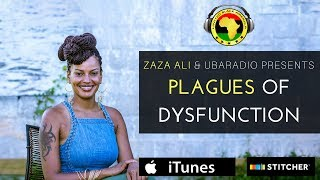 Zaza Ali - Black Relationships and Plagues of Dysfunction