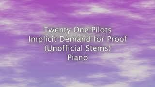 Twenty One Pilots - Implicit Demand for Proof (Recreated Stems)