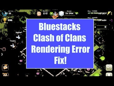CLASH OF CLANS BLUESTACKS RENDERING ERROR FIX!
