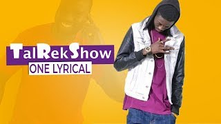 One Lyrical dans le talRek Show