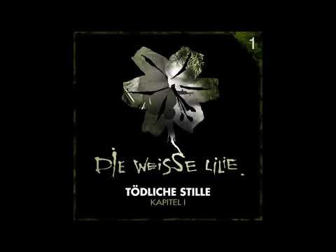 Die Weisse Lilie - Hörspiele - Folge 01: Tödliche Stille - Kapitel I