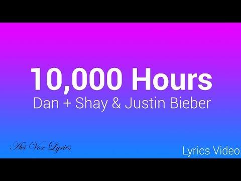 10,000 Hours Lyrics - Justin Bieber & Dan + Shay