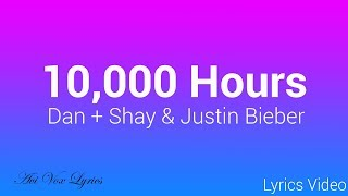 Gambar cover 10,000 Hours Lyrics - Justin Bieber & Dan + Shay