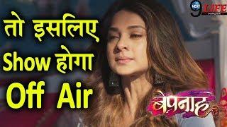 bepanah aditya aur zoya off air big reason show off air