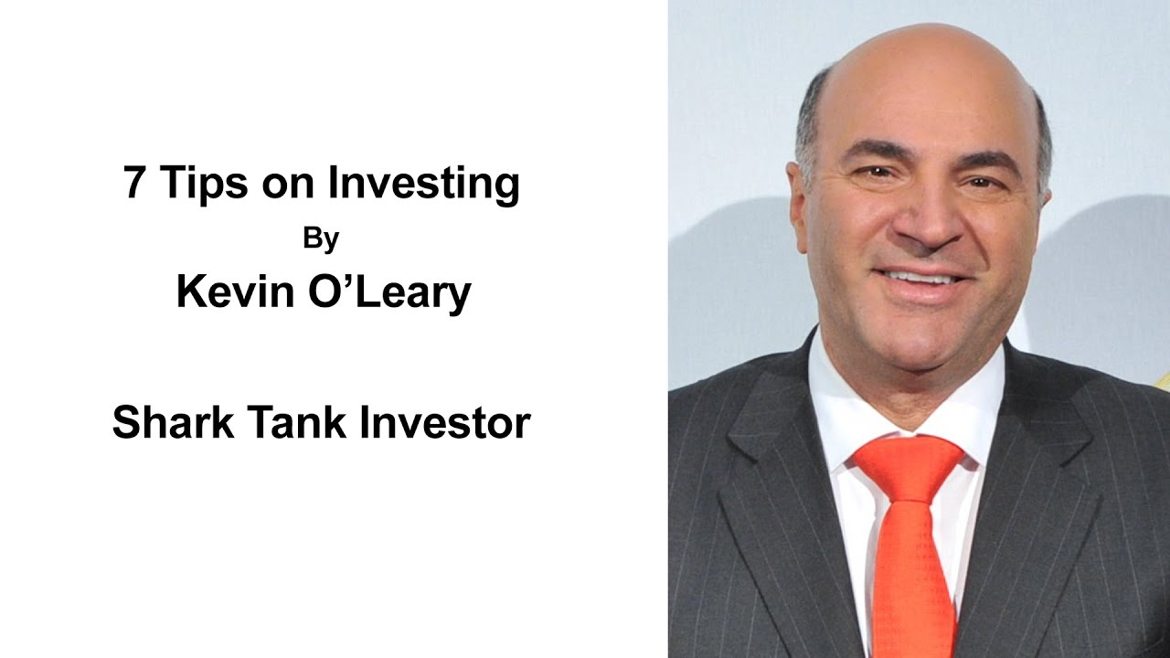7 Tips On Investing By Kevin O'leary  Investing Money For Beginners  How  To Invest Wisely