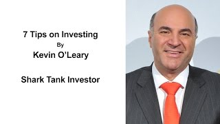 7 Tips On Investing By Kevin O'Leary - Investing Money For Beginners - How To Invest Wisely