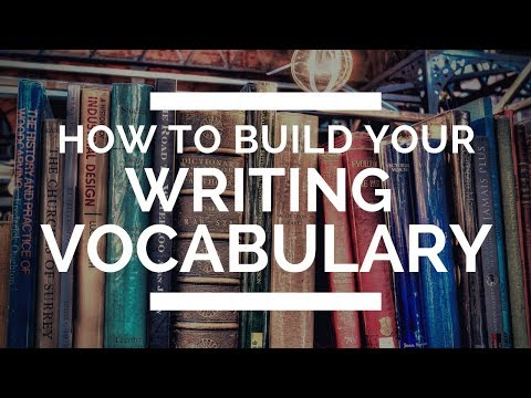 How to Build Your Writing Vocabulary