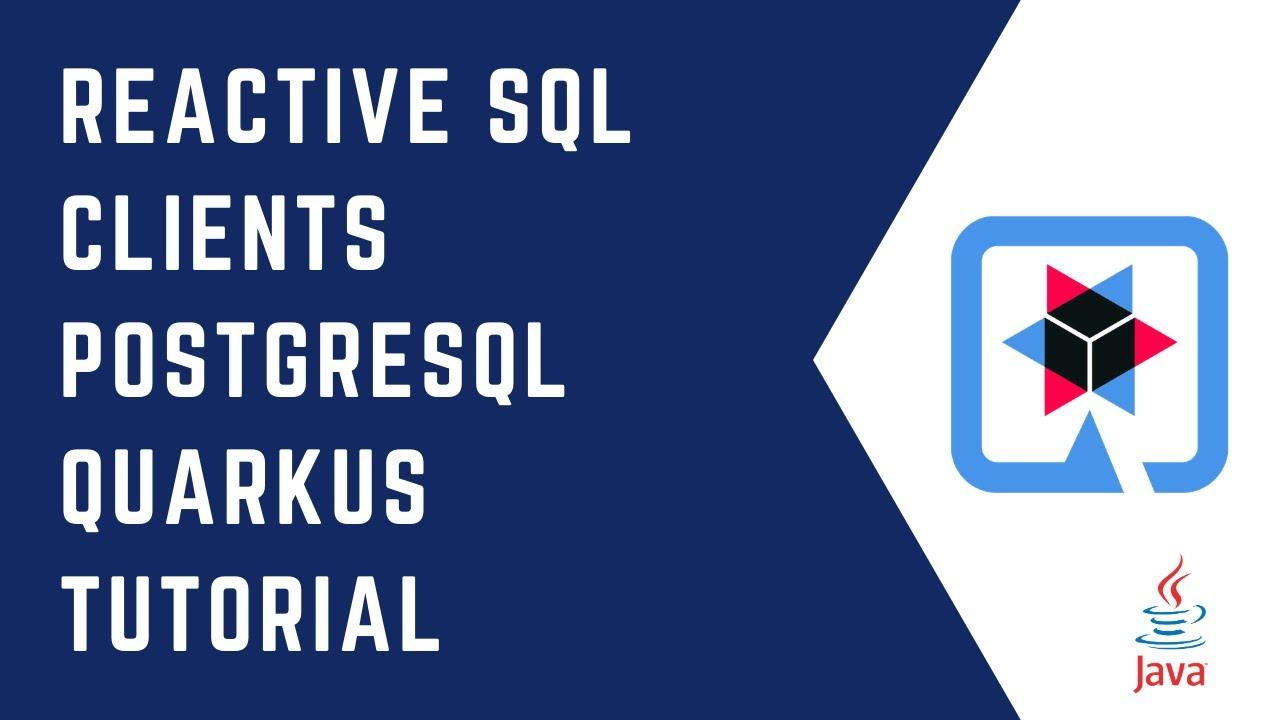 Quarkus Reactive SQL Clients with PostgreSQL | Quarkus Tutorial | QUARKUS | Reactive | Mutiny