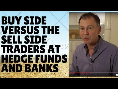 Buy Side versus the Sell Side: Traders at Hedge Funds and Banks