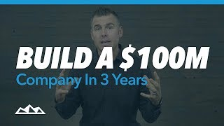 How Do You Build a $100M Startup in 3 Years?