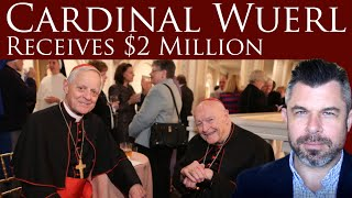 "Cardinal Wuerl Receives $2 Million for ""continuing ministry"""