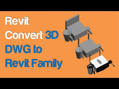 How To Convert 3D DWG To Revit Family