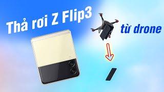 Dùng drone thả Z Flip3 từ độ cao 9m!