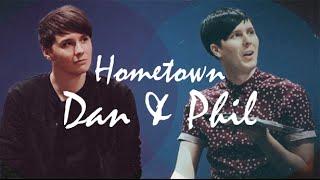 Dan & Phil • Our Hometown