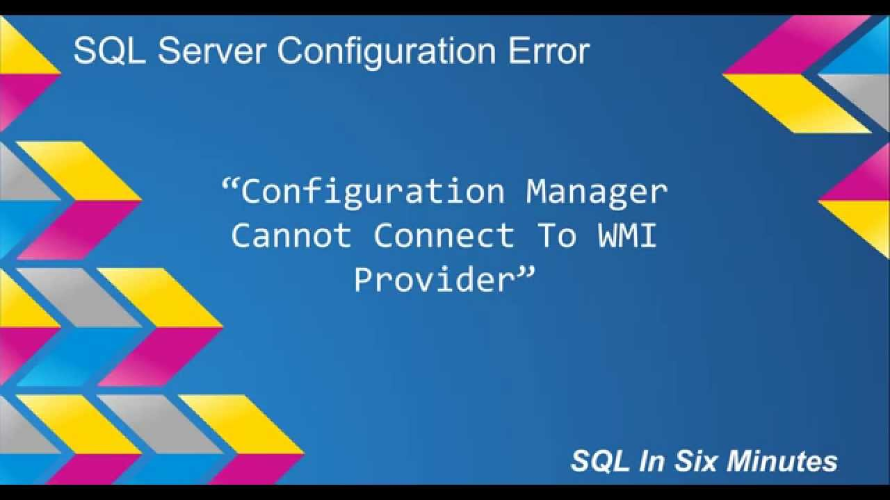 Configuration Manager Cannot Connect To WMI Provider
