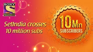SetIndia Crosses 10 Million Subscribers | Thank You All For Making Us Big