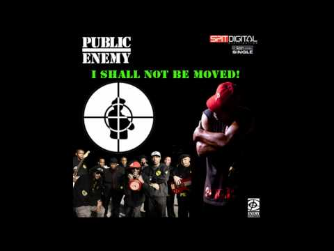 Public Enemy - I Shall Not Be Moved!