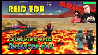 ROBLOX / SURVIVE THE DISASTER 1A! / Reid TDR for Kids, Dad and Son, no bad words