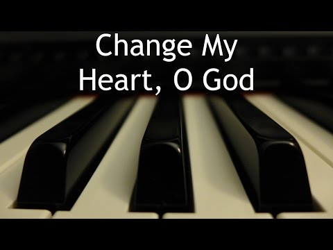 Change My Heart, O God - piano instrumental cover with lyrics